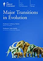 The Great Courses: Major Transitions in Evolution
