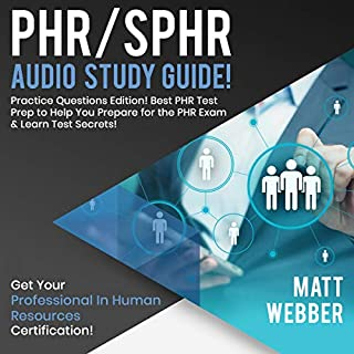 PHR/SPHR Audio Study Guide: Practice Questions Edition!     Best PHR Test Prep to Help You Prepare for the PHR Exam & Learn Test Secrets!              By:                                                                                                                                 Matt Webber                               Narrated by:                                                                                                                                 Matyas J.                      Length: 3 hrs and 24 mins     26 ratings     Overall 5.0