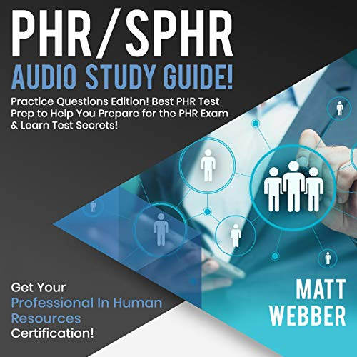 PHR/SPHR Audio Study Guide: Practice Questions Edition! audiobook cover art