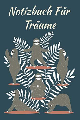 Notizbuch für Träume: Yoga Faultier Punktraster Notizheft und Dotted Journal für Jahresziele und Ideenbuch
