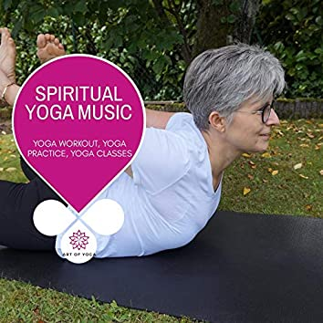 Spiritual Yoga Music - Yoga Workout, Yoga Practice, Yoga Classes