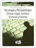 Manual de consultoría en Psicología y Psicopatología Clínica, Legal, Jurídica, Criminal y Forense.
