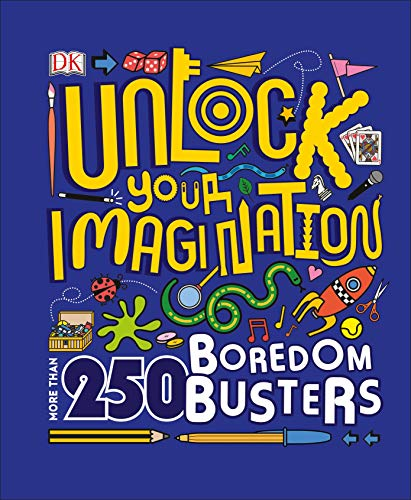 Unlock Your Imagination: 250 Boredom Busters – Fun Ideas for Games, Crafts, and Challenges (Dk)