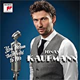 You Mean the World to Me von Jonas Kaufmann