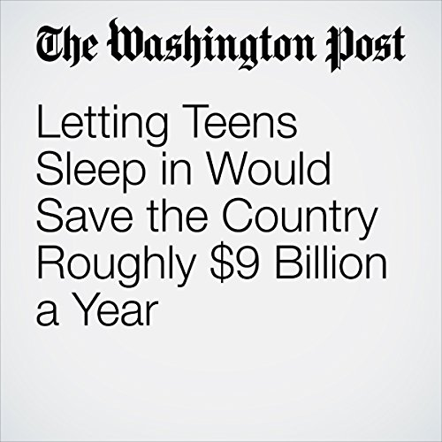 Letting Teens Sleep in Would Save the Country Roughly $9 Billion a Year copertina