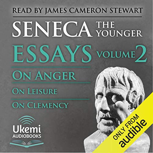 On Anger, on Leisure, on Clemency Audiobook By Seneca cover art