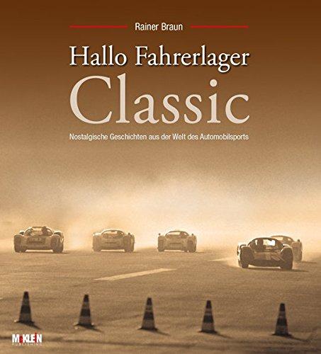 Hallo Fahrerlager Classic: Nostalgische Geschichten aus der Welt des Automobilsports