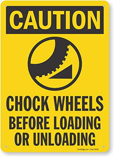 """SmartSign """"Caution - Chock Wheels Before Loading Or Unloading"""" Sign 