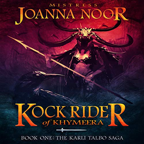 Kock Rider of Khymeera     The Saga of Karli Talbo, Book 1              By:                                                                                                                                 Joanna Noor                               Narrated by:                                                                                                                                 Concha di Pastoro                      Length: 6 hrs and 56 mins     Not rated yet     Overall 0.0