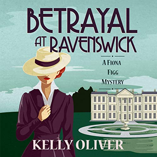 Betrayal at Ravenswick Audiobook By Kelly Oliver cover art