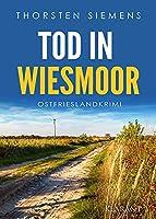 Tod in Wiesmoor. Ostfrieslandkrimi