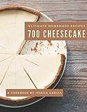 700 Ultimate Homemade Cheesecake Recipes: A Homemade Cheesecake Cookbook Everyone Loves!