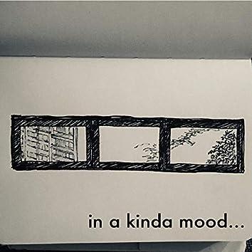 In a Kinda Mood