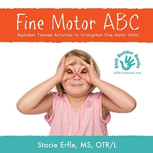 Fine Motor ABC: Alphabet Themed Activities to Strengthen Fine Motor Skills