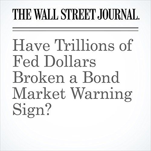 Have Trillions of Fed Dollars Broken a Bond Market Warning Sign? copertina