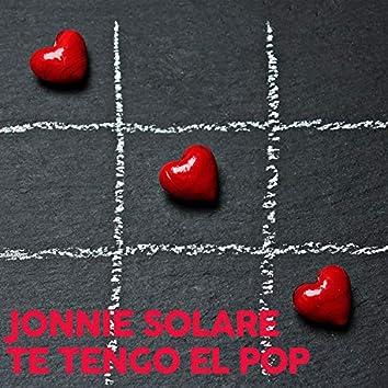 Te Tengo El Pop