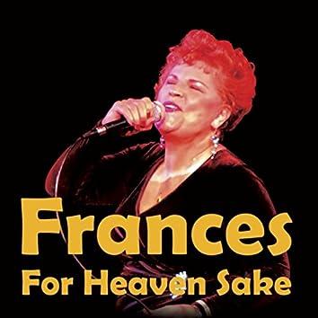 Frances, For Heaven Sake