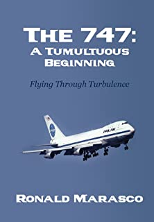The 747: A Tumultuous Beginning: Flying Through Turbulence (English Edition)