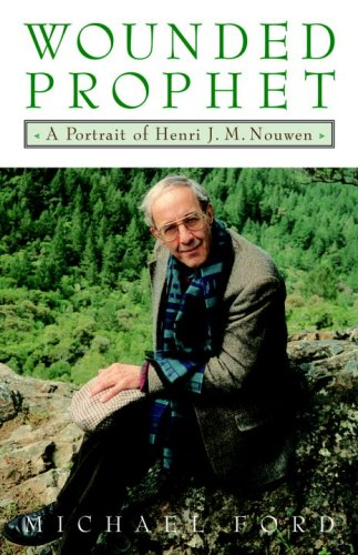 Wounded Prophet: A Portrait of Henri J.M. Nouwen (English Edition)