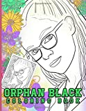 Orphan Black Coloring Book: Orphan Black Excellent Adult Coloring Books For Men And Women Unique Colouring Pages