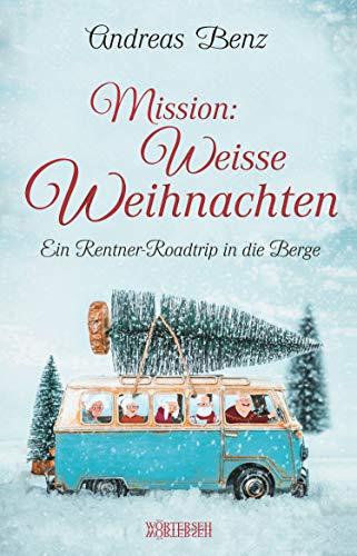Buchseite und Rezensionen zu 'Mission: Weisse Weihnachten' von Andreas Benz
