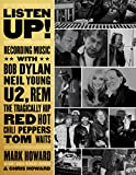 Image of Listen Up!: Recording Music with Bob Dylan, Neil Young, U2, R.E.M., The Tragically Hip, Red Hot Chili Peppers, Tom Waits...