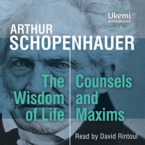 The Wisdom of Life, Counsels and Maxims audiobook cover art