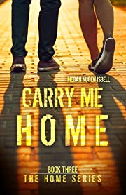 Carry Me Home (The Home Series: Book Three)