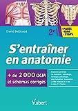 S'entrainer en anatomie - 2000 QCM et schémas légendés (2017) - VUIBERT - 08/09/2017