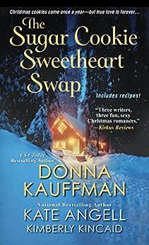 The Sugar Cookie Sweetheart Swap by [Donna Kauffman, Kate Angell, Kimberly Kincaid]