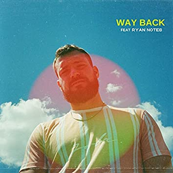 Way Back (feat. Ryan Notes)