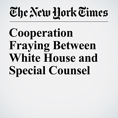 Cooperation Fraying Between White House and Special Counsel copertina