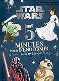 STAR WARS - 5 Minutes pour S'endormir - 12 Histoires avec tes Héros de la Saga