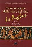 Storia regionale della vite e del vino. Le Puglie Daunia, Terra di Bari, Terra d'Otranto...