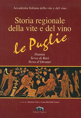 Storia regionale della vite e del vino. Le Puglie Daunia, Terra di Bari, Terra d'Otranto