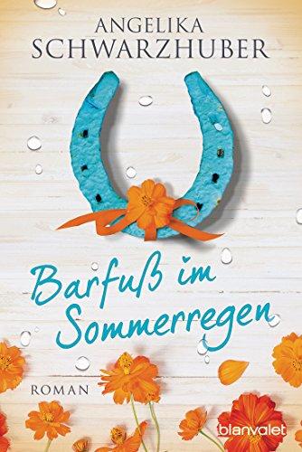 Barfuß im Sommerregen: Roman