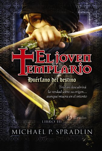 Huérfano del destino. El joven templario. Libro tercero (Castellano - Juvenil - Narrativa - El Joven Templario)