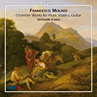 Molino: Chamber Works for Flute Violin & Guitar (2010-04-27)
