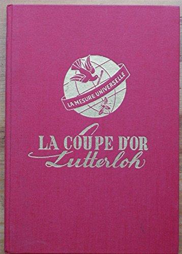 LA COUPE D OR- MANUEL POUR APPRENDRE A CONFECTIONNER TOUT VETEMENT ET TOUTE PIECE DE LINGERIE POUR DAMES, HOMMES ET ENFANTS