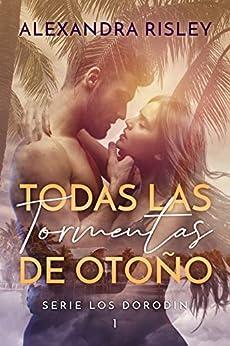 Todas las tormentas de otoño (Los Dorodin nº 1) (Spanish Edition) par [Alexandra Risley]