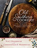 Old Southern Cookery: Mary Randolph s Recipes from America's First Regional Cookbook Adapted for Today's Kitchen