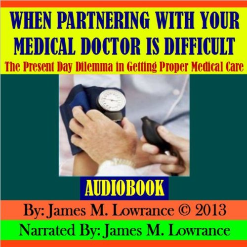 When Partnering with Your Medical Doctor is Difficult cover art