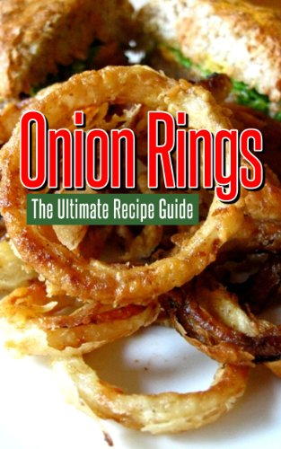 Onion Rings: The Ultimate Recipe Guide by [Jackson Crawford]