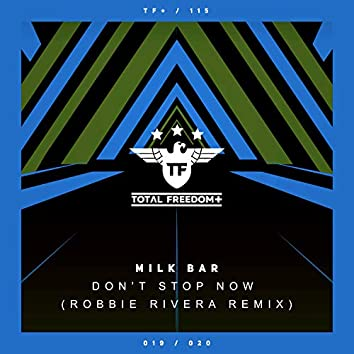 Don't Stop Now (Robbie Rivera Remix)