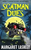 Scatman Dues (Freaky Florida Mystery Adventures Book 6)