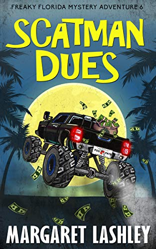 Scatman Dues (Freaky Florida Mystery Adventures Book 6) by [Margaret Lashley]