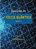 Conceitos de Física Quântica, Volume 1