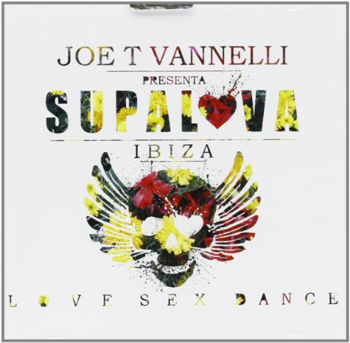 Supalova Ibiza Love Sex and Dance (Joe T Vannelli Project)