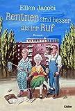 Rentner sind besser als ihr Ruf: Roman