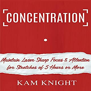 Concentration: Maintain Laser Sharp Focus and Attention for Stretches of 5 Hours or More audiobook cover art